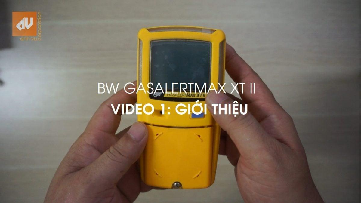 No.1 - Giới thiệu máy đo khí BW GasAlertMax XT II