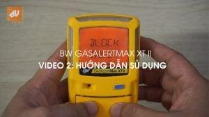No.2 – Hướng dẫn sử dụng Máy đo khí BW GasAlertMax XT II