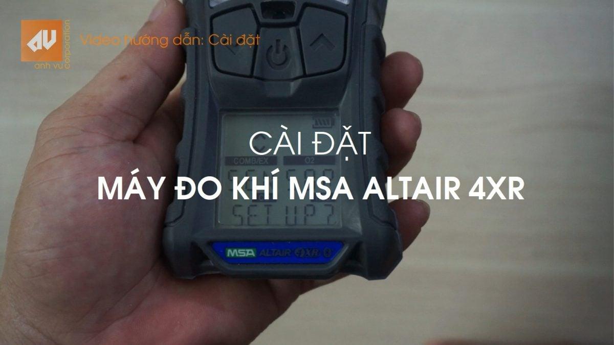 Máy đo khí MSA Altair 4XR: Video 3 – Hướng dẫn cài đặt