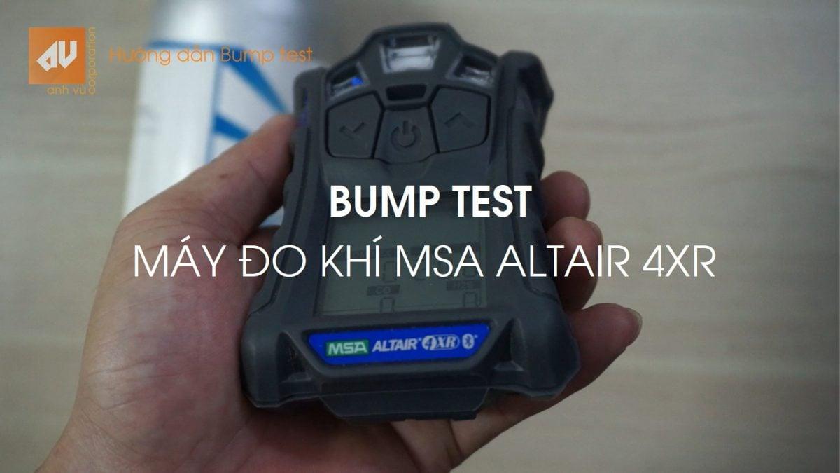 Hướng dẫn Bump Test MSA Altair 4XR
